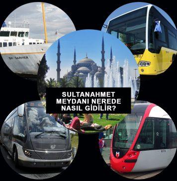 Sultanahmet Meydanı Nerede Nasıl Gidilir?
